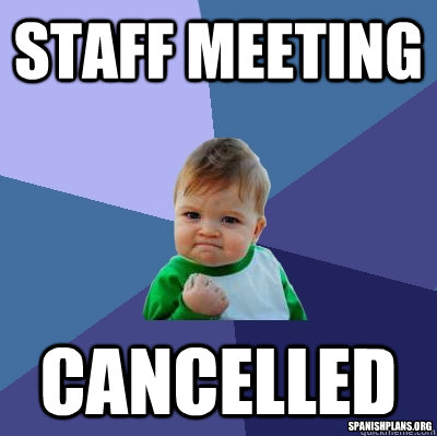 staff-meeting-cancelled-meme